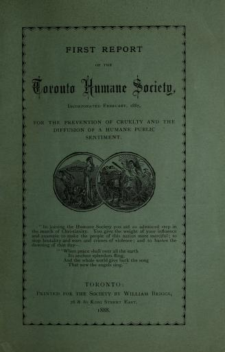 Toronto Humane Society - Report of the Toronto Humane Society ... for the prevention of cruelty and the diffusion of a humane public sentiment.