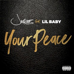 Jacquees - Your Peace (feat. Lil Baby)