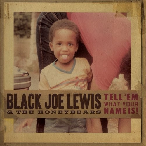 Black Joe Lewis & The Honeybears - Big Booty Woman
