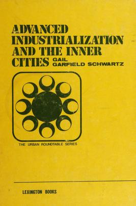 Cover of: Advanced industrialization and the inner cities | edited by Gail Garfield Schwartz.