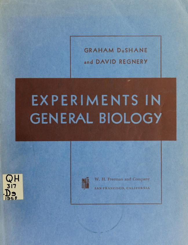 Experiments in general biology by Graham Phillips DuShane