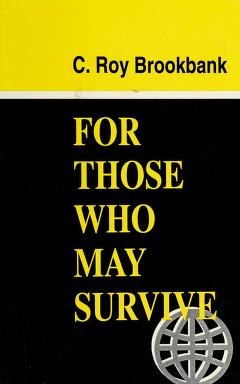 Cover of: For those who may survive | C. Roy Brookbank