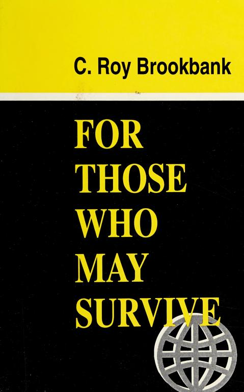 For those who may survive by C. Roy Brookbank