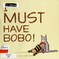 Cover of: I must have Bobo | Eileen Rosenthal