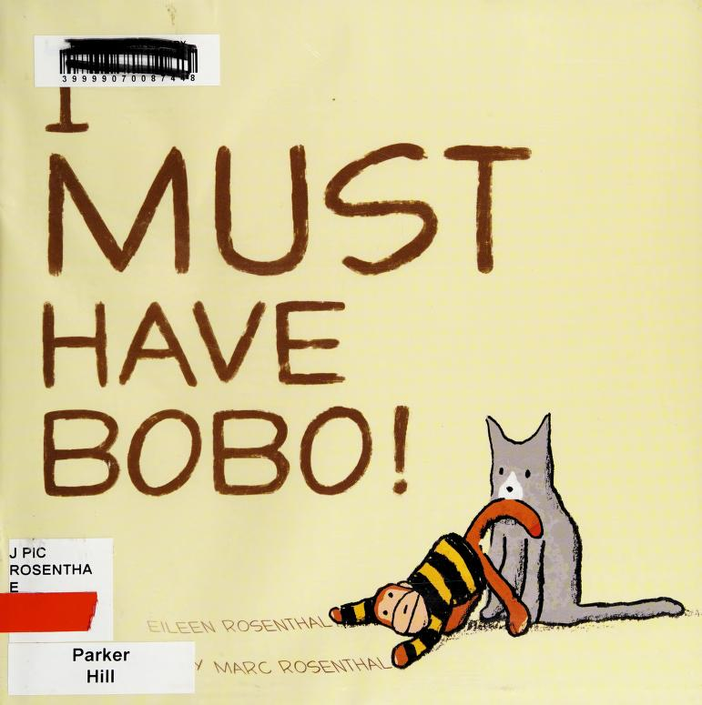 I must have Bobo by Eileen Rosenthal