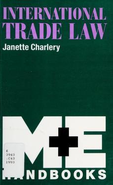 Cover of: International Trade Law (M. & E. Handbook Series) | J. Charlery, Janette Charlery