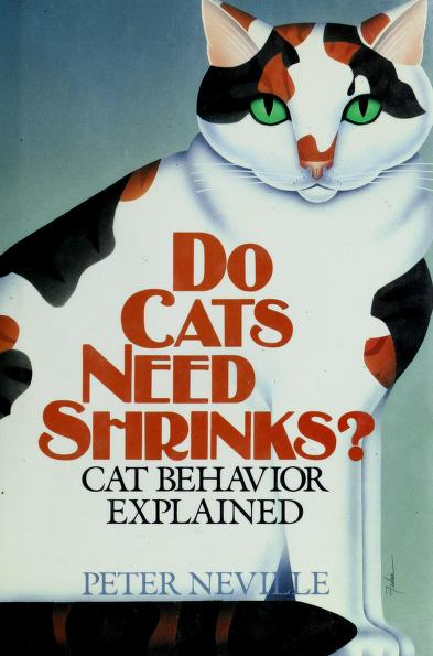 Do Cats Need Shrinks? by Peter Neville
