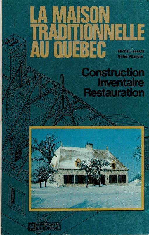 La maison traditionnelle au Québec by Michel Lessard
