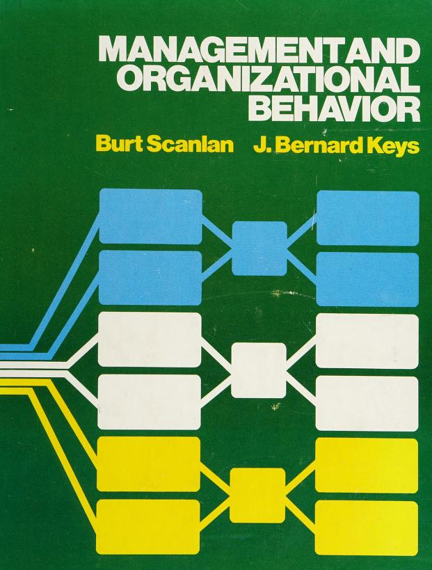 Management and organizational behavior by Burt K. Scanlan