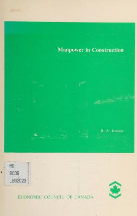 Cover of: Manpower in construction | R. A. Jenness