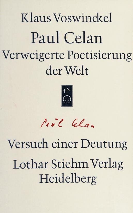 Paul Celan, verweigerte Poetisierung der Welt by Voswinckel, Klaus.