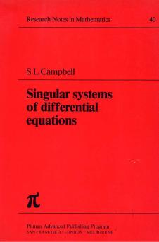 Singular systems of differential equations by S. L. Campbell