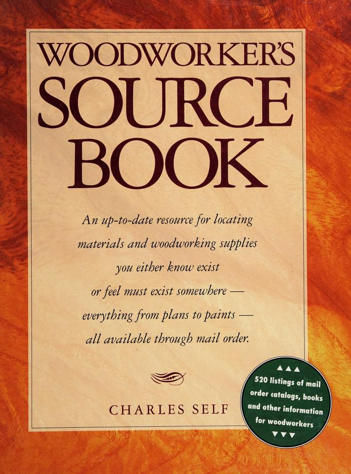 Woodworker's source book by Charles R. Self